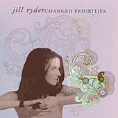 Changed Priorities by Jill Ryder