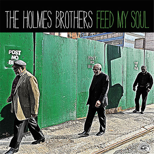 Feed My Soul by The Holmes Brothers