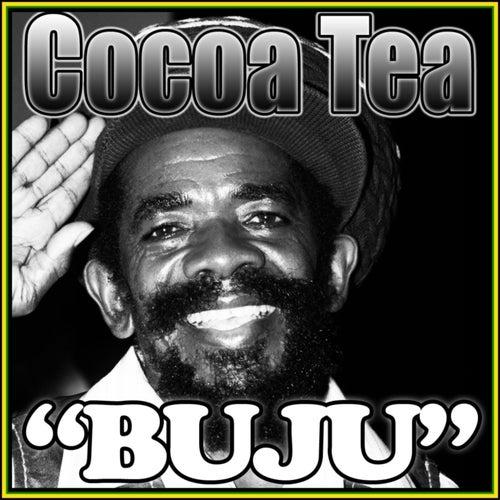 Buju by Cocoa Tea