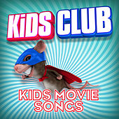 Kids Club - Kids Movie Songs by Various Artists