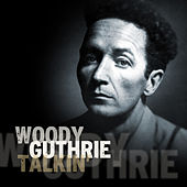 Talkin' by Woody Guthrie