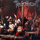 Without God's Blessing by Torment