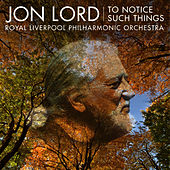 Jon Lord: To Notice Such Things, Evening Song, et al. by Jon Lord