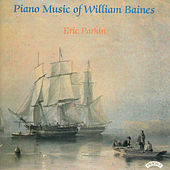 Piano Music of William Baines (1899 -1922) by Eric Parkin