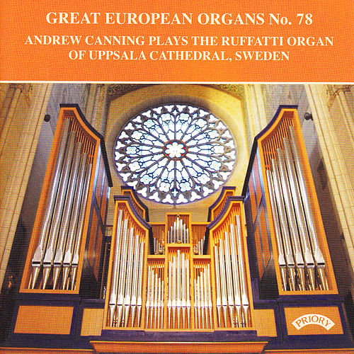 Great European Organs No. 78 / The Ruffatti Organ of Uppsala Cathedral, Sweden by Andrew Canning