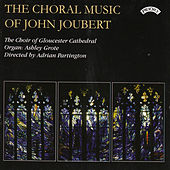 The Choral Music of John Joubert by Various Artists