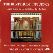 The Buxtehude Influence / The Carsten Lund Organ of Trinity Hall, Cambridge by Andrew Arthur
