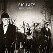 New Everything by Big Lazy