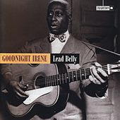 Goodnight Irene by Leadbelly