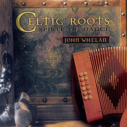 Celtic Roots by John Whelan
