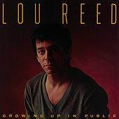 Growing Up In Public by Lou Reed