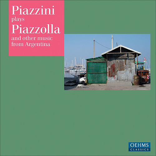 Piazzini Plays Piazzolla by Carmen Piazzini