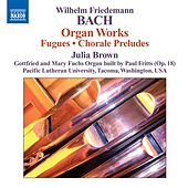 Bach, W.F.: Organ Works by Julia Brown