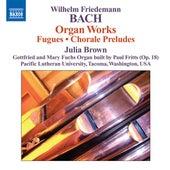 Bach, W.F.: Organ Works by Julia Brown