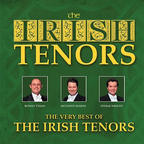 The Very Best Of The Irish Tenors by The Irish Tenors