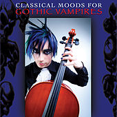 Classical Moods For Gothic Vampires by Various Artists