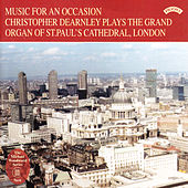 Music for an Occasion / The Organ of St. Paul's Cathedral, London by Christopher Dearnley