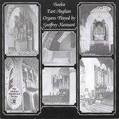 Twelve East Anglian Organs by Geoffrey Hannant