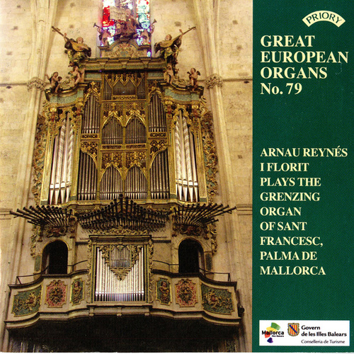Great European Organs No. 79 / The Grenzing Organ of Sant Francesc, Palma de Mallorca by Arnau Reynes I Florit