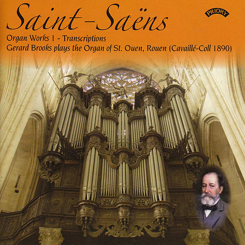 Saint Saens - Complete Organ Works, Volume 1 - Transcriptions by Gerard Brooks