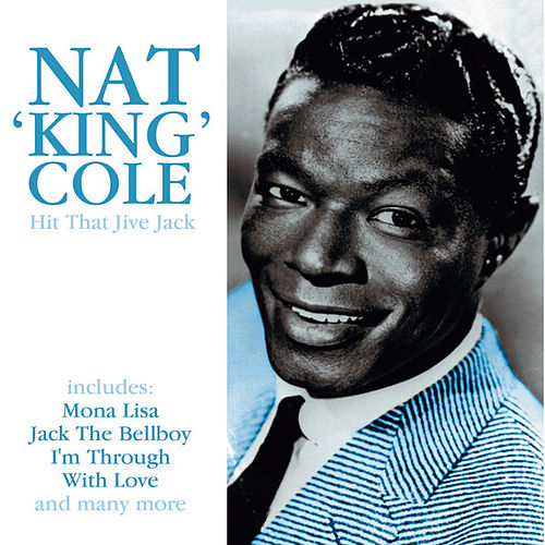 Hit That Jive Jack by Nat King Cole