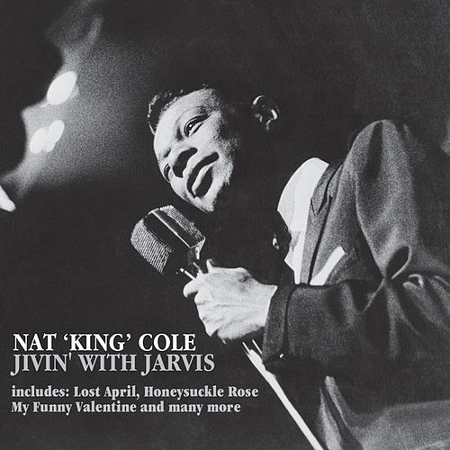 Jivin' With Jarvis by Nat King Cole