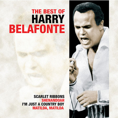 The Best Of Harry Belafonte by Harry Belafonte