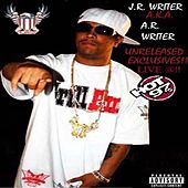 J.R. Writer Unreleased Exclusives by J.R. Writer