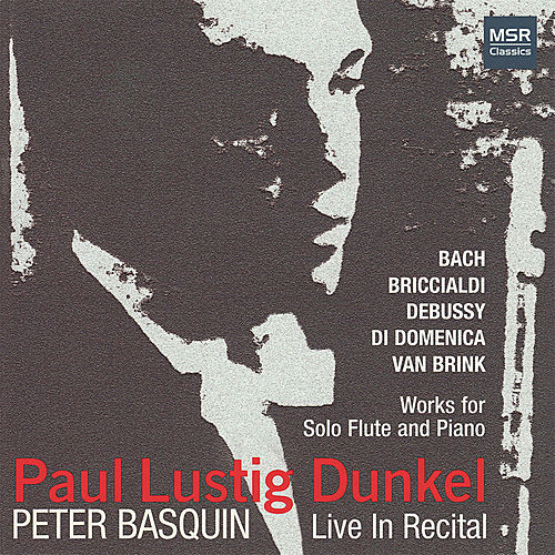 Live In Recital: Solo Flute by Paul Lustig Dunkel
