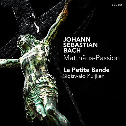 J.S. Bach: Matthäus-Passion by La Petite Bande