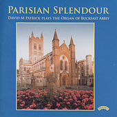 Parisian Splendour / The Organ of Buckfast Abbey by David M. Patrick