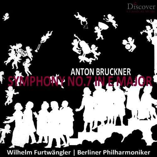 Bruckner: Symphony No. 7 in E Major by Berliner Philharmoniker