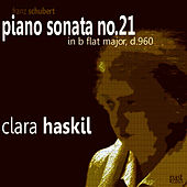 Schubert: Piano Sonata in B-Flat Major, D.960 by Clara Haskil
