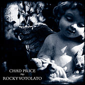 Chad Price / Rocky Votolato - Split EP by Various Artists
