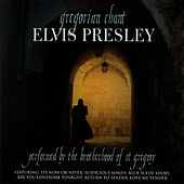 Gregorian Chant - Elvis Presley by The Brotherhood of St Gregory