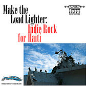 Make The Load Lighter: Indie Rock For Haiti by Various Artists