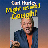 Might As Well Laugh by Carl Hurley