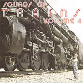 Sounds of Trains, Volume 4 by Brad Miller