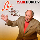 Live at Renfro Valley by Carl Hurley