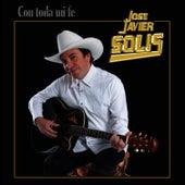 Con Toda Mi Fe by Jose Javier Solis