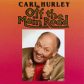 Off the Main Road by Carl Hurley