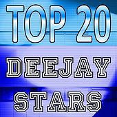 Top 20 Deejay Stars by Various Artists