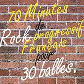 70 Minutes de rock progressif francais by Various Artists