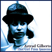 That Girl From Ipanema by Astrud Gilberto