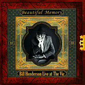 Bill Henderson Live at The Vic - Beautiful Memory by Bill Henderson