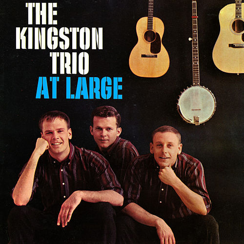 The Kingston Trio At Large by The Kingston Trio