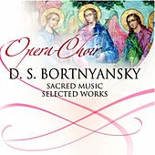 Dmitry Bortniansky (Sacred Music , Selected Works) by Chamber Choir Lege Artis