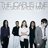 We Sick / Holy Man by The Icarus Line