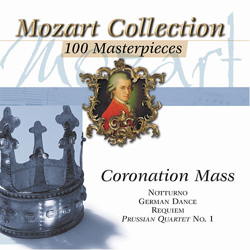Mozart Collection, Vol. 4: Coronation Mass by Various Artists