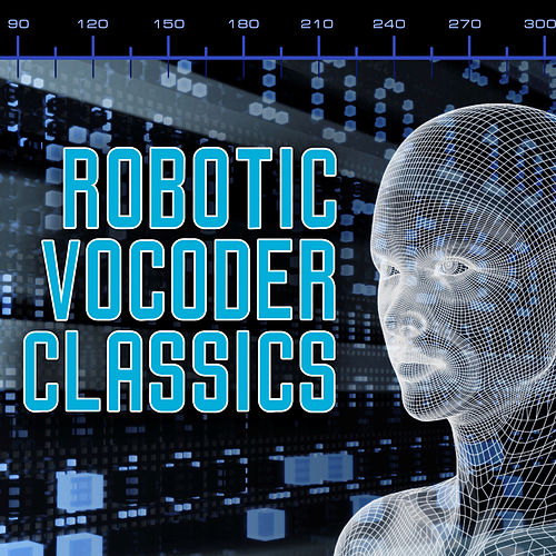 Robotic Vocoder Classics by Various Artists